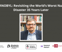"""Wykład online pt. """"CHERNOBYL: Revisiting the World's Worst Nuclear Disaster 35 Years Later"""""""